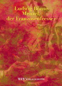 Buchumschlag Menzel der Franzosenfresser von Ludwig Börne