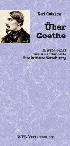 Über Goethe von Karl Gutzkow