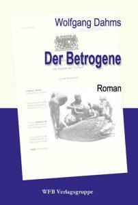 Der Betrogene von Wolfgang Dahms