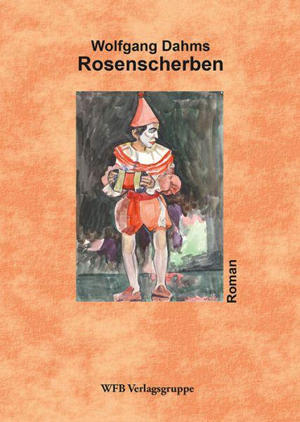 Roman Rosenscherben von Wolfgang Dahms