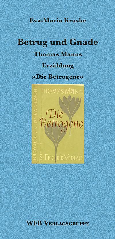 Umschlag zum Vortrag über Thomas Manns Novelle Die Betrogene
