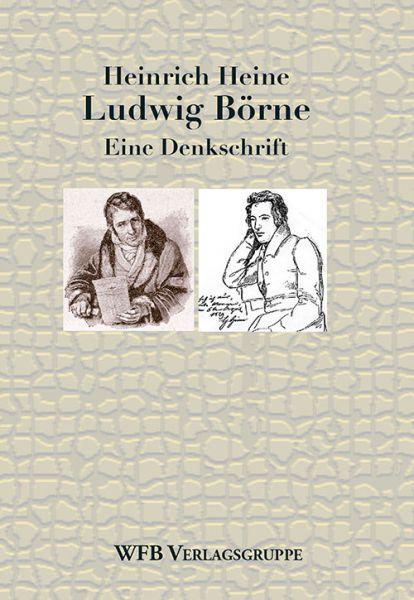 Heines Denkschrift über Ludwig Börne