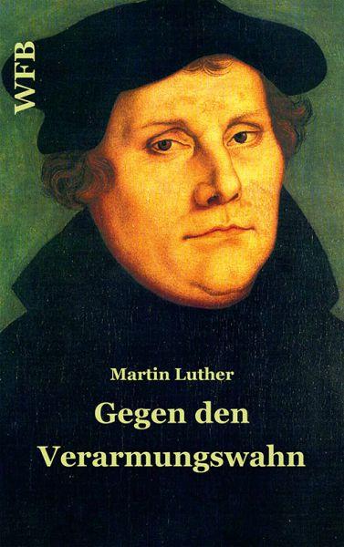 Buchumschlag von Luthers Gegen den Verarmungswahn