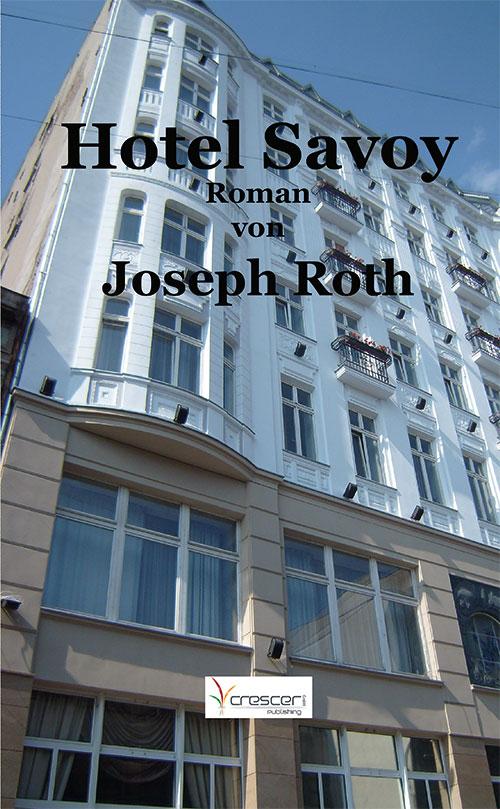 Joseph Roths Roman Hotel Savoy