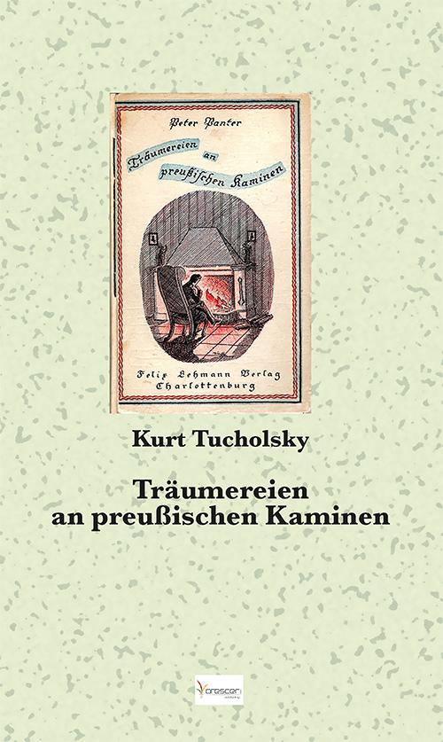 Tucholskys Geschichtenband Träumereien an preußischen Kaminen