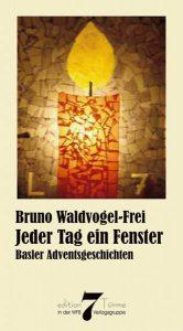 Adventsgeschichten von Bruno Waldvogel-Frei
